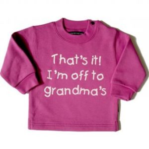 Sweatshirt with slogan: That's it! I' off to grandma's