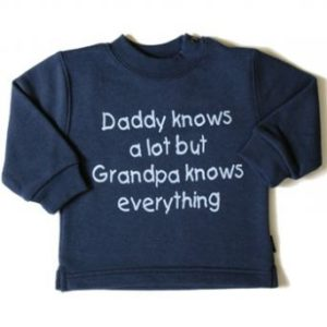 Daddy knows a lot but grandpa knwos eveything sweatshirt